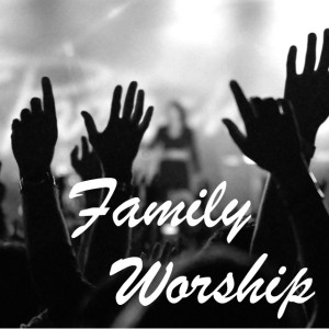 Family Joint Worship